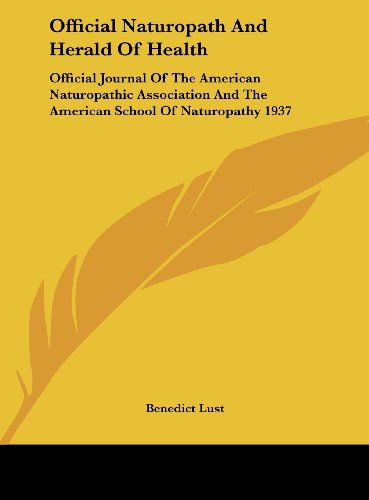 9781161605136: Official Naturopath And Herald Of Health: Official Journal Of The American Naturopathic Association And The American School Of Naturopathy 1937