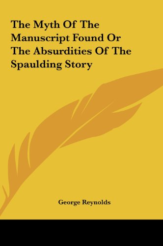 9781161605891: The Myth of the Manuscript Found or the Absurdities of the Spaulding Story