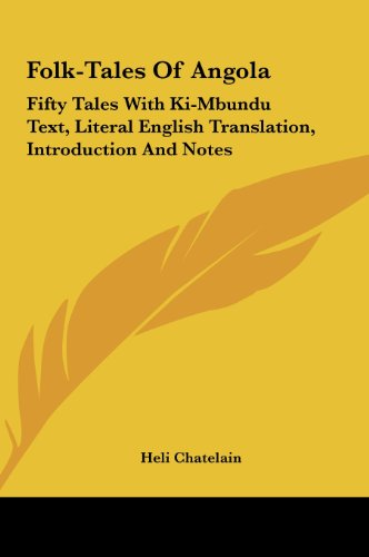 9781161606256: Folk-Tales Of Angola: Fifty Tales With Ki-Mbundu Text, Literal English Translation, Introduction And Notes