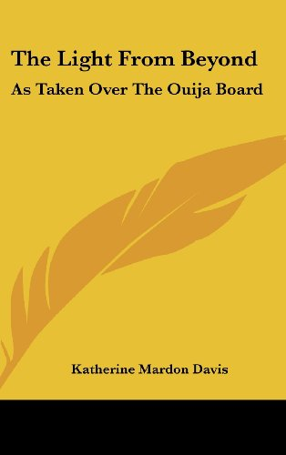 9781161606362: The Light From Beyond: As Taken Over The Ouija Board