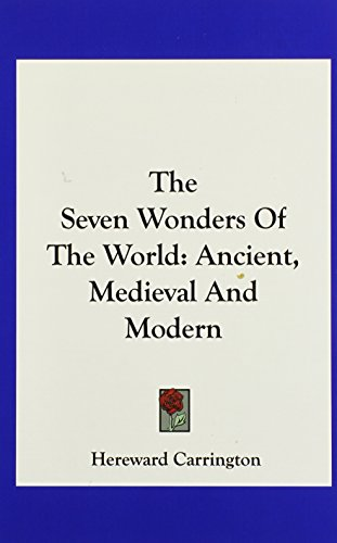 9781161606478: The Seven Wonders Of The World: Ancient, Medieval And Modern