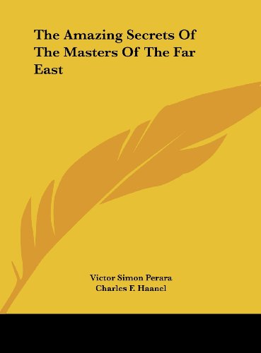 9781161606911: The Amazing Secrets Of The Masters Of The Far East