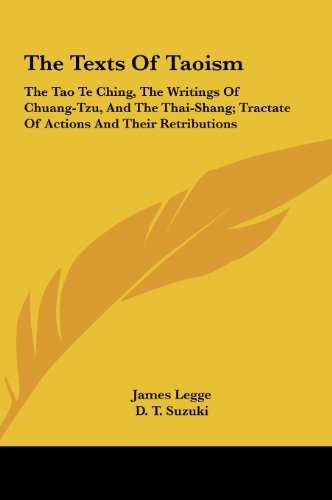 9781161607048: The Texts of Taoism: The Tao Te Ching, the Writings of Chuang-Tzu, and the Thai-Shang; Tractate of Actions and Their Retributions