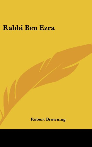 Rabbi Ben Ezra (9781161607802) by Robert Browning