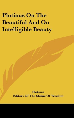 9781161608168: Plotinus On The Beautiful And On Intelligible Beauty