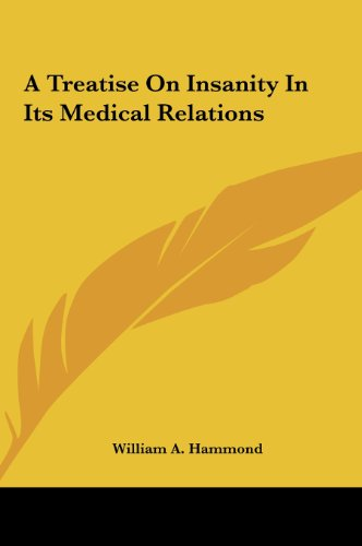 9781161608229: A Treatise on Insanity in Its Medical Relations