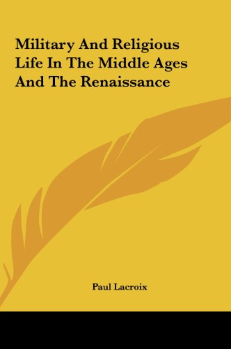 9781161608731: Military and Religious Life in the Middle Ages and the Renaissance
