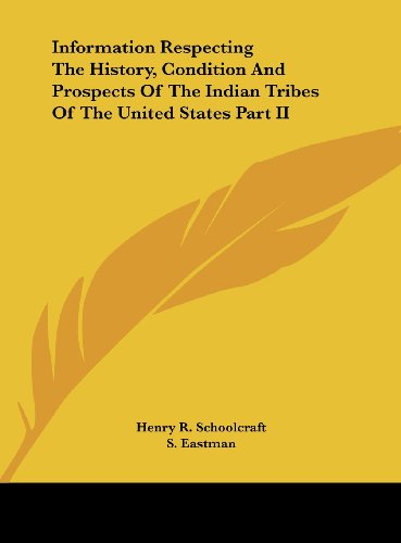 9781161609547: Information Respecting the History, Condition and Prospects of the Indian Tribes of the United States Part II