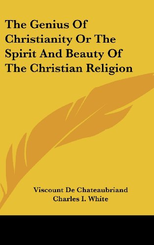 9781161609875: The Genius of Christianity or the Spirit and Beauty of the Christian Religion
