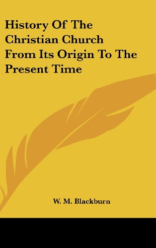 9781161611205: History of the Christian Church from Its Origin to the Present Time