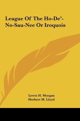 9781161611892: League Of The Ho-De'-No-Sau-Nee Or Iroquois