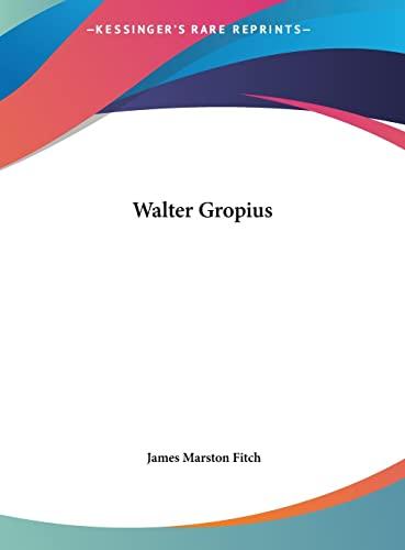 9781161612301: Walter Gropius