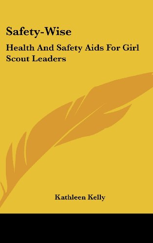 9781161612585: Safety-Wise: Health And Safety Aids For Girl Scout Leaders