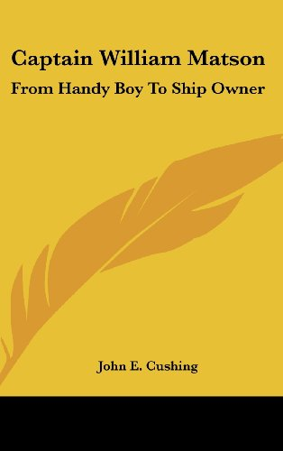 9781161612967: Captain William Matson: From Handy Boy To Ship Owner