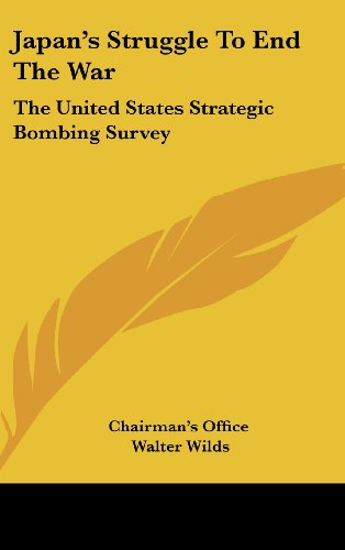 9781161613995: Japan's Struggle To End The War: The United States Strategic Bombing Survey