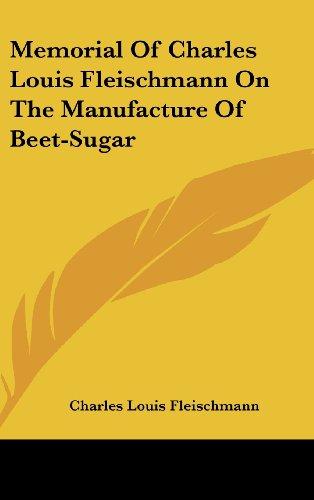 9781161614251: Memorial of Charles Louis Fleischmann on the Manufacture of Beet-Sugar