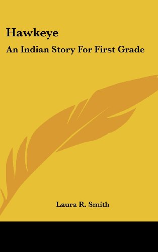 9781161614435: Hawkeye: An Indian Story For First Grade
