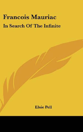 9781161614473: Francois Mauriac: In Search Of The Infinite