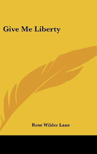 Give Me Liberty (1161614680) by Lane, Rose Wilder