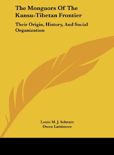 9781161614923: The Monguors Of The Kansu-Tibetan Frontier: Their Origin, History, And Social Organization
