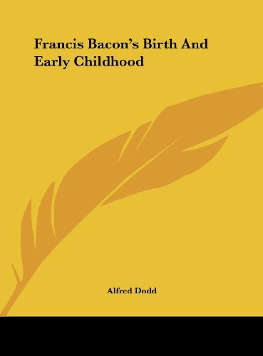 9781161615623: Francis Bacon's Birth And Early Childhood