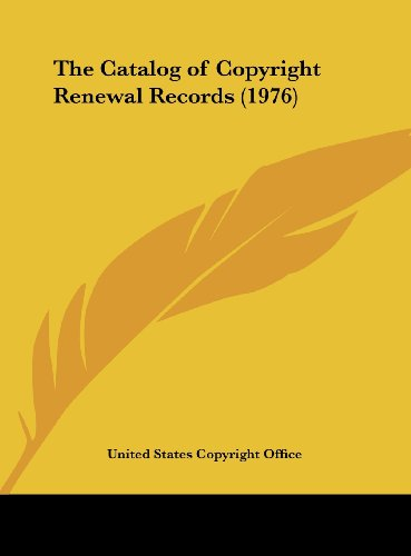 9781161616866: The Catalog of Copyright Renewal Records (1976)