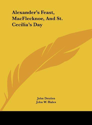 9781161617375: Alexander's Feast, Macflecknoe, and St. Cecilia's Day