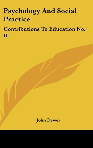9781161617856: Psychology And Social Practice: Contributions To Education No. II