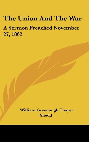 9781161617870: The Union and the War: A Sermon Preached November 27, 1862