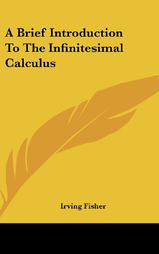 9781161621044: A Brief Introduction To The Infinitesimal Calculus
