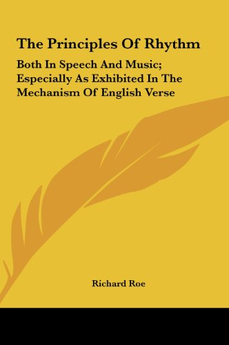 9781161622683: The Principles of Rhythm: Both in Speech and Music; Especially as Exhibited in the Mechanism of English Verse