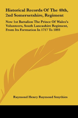 Historical Records Of The 40th, 2nd Somersetshire,