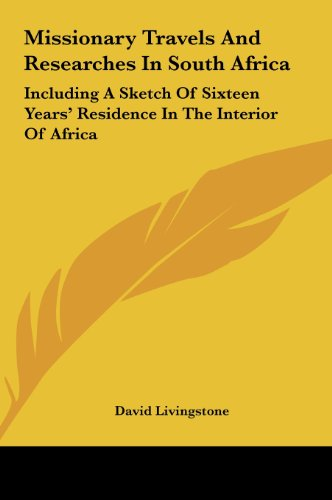 9781161625615: Missionary Travels and Researches in South Africa: Including a Sketch of Sixteen Years' Residence in the Interior of Africa