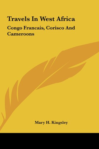9781161625646: Travels in West Africa: Congo Francais, Corisco and Cameroons