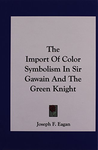 9781161626476 The Import Of Color Symbolism In Sir Gawain And The