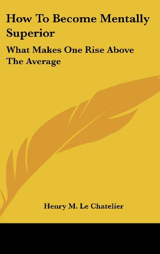 9781161626896: How To Become Mentally Superior: What Makes One Rise Above The Average
