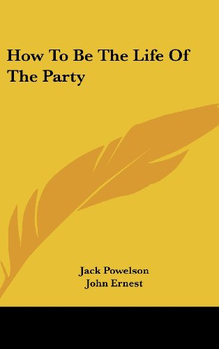 9781161627510: How To Be The Life Of The Party
