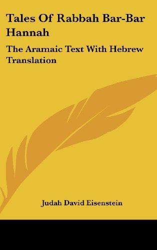 9781161628081: Tales Of Rabbah Bar-Bar Hannah: The Aramaic Text With Hebrew Translation