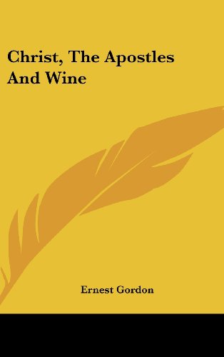 9781161628449: Christ, The Apostles And Wine