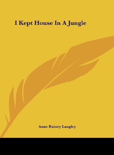 9781161628548: I Kept House In A Jungle