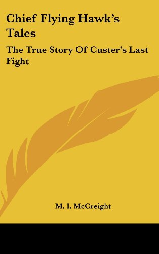 9781161628685: Chief Flying Hawk's Tales: The True Story Of Custer's Last Fight