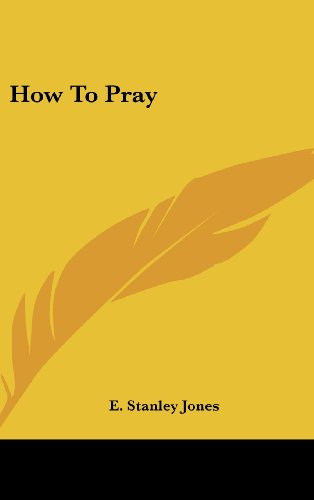 How To Pray (1161628975) by Jones, E. Stanley