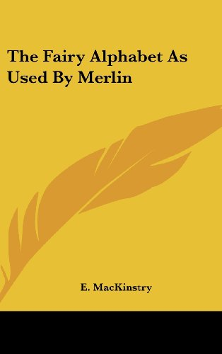 9781161629095: The Fairy Alphabet As Used By Merlin