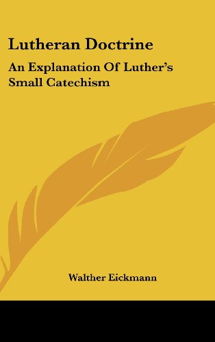 9781161630169: Lutheran Doctrine: An Explanation Of Luther's Small Catechism