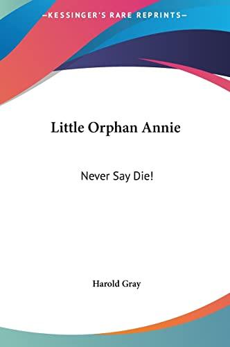 9781161630305: Little Orphan Annie: Never Say Die!