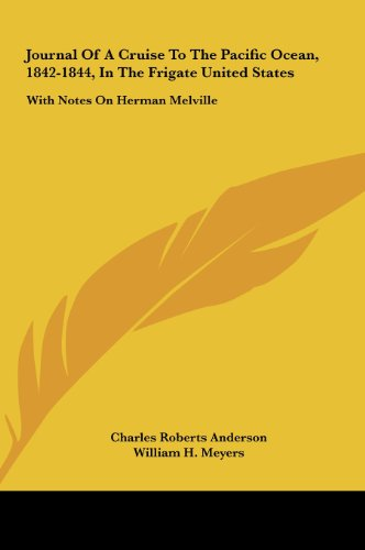 9781161630626: Journal Of A Cruise To The Pacific Ocean, 1842-1844, In The Frigate United States: With Notes On Herman Melville