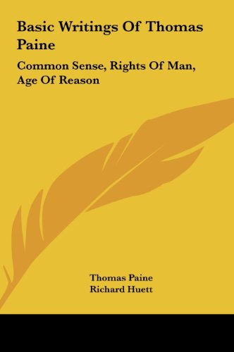 9781161631036: Basic Writings Of Thomas Paine: Common Sense, Rights Of Man, Age Of Reason