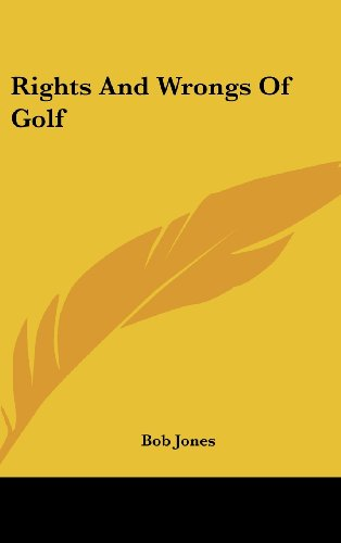 Rights And Wrongs Of Golf (1161631372) by Jones, Bob