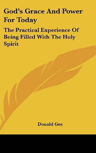 9781161631784: God's Grace And Power For Today: The Practical Experience Of Being Filled With The Holy Spirit