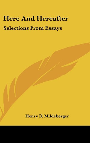 9781161632064: Here And Hereafter: Selections From Essays
